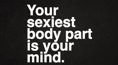 inspirational-positive-quotes-your-sexiest-body-part-is-your-mind-via-thinkpozitive-com